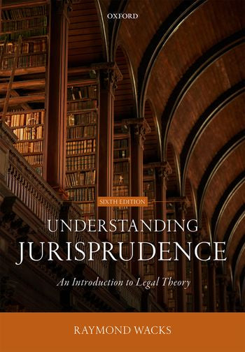 Understanding Jurisprudence: An Introduction to Legal Theory 6th ed