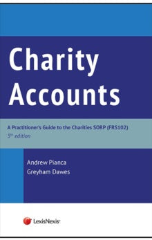 Charities Accounts : A Practitioners Guide to the Charities SORP