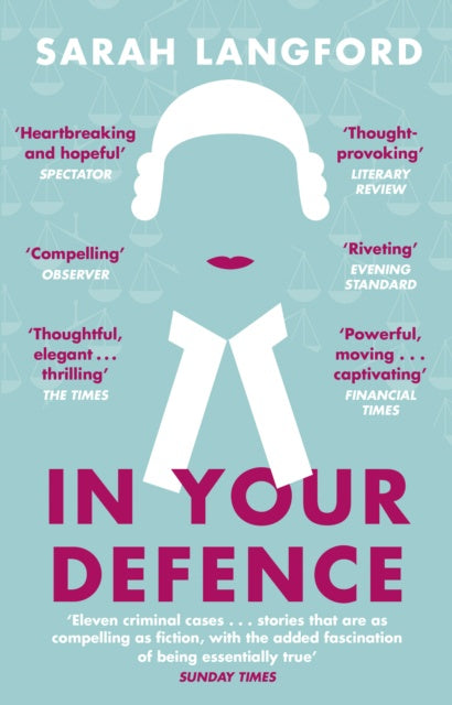 In Your Defence : True Stories of Life and Law