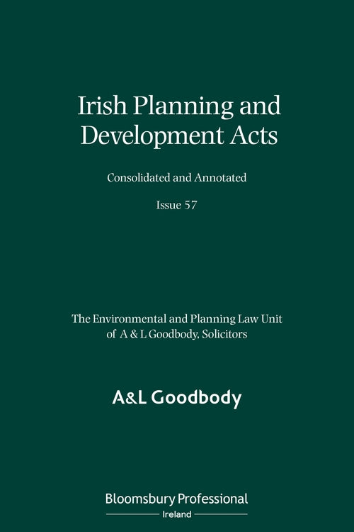 Irish Planning and Development Acts Consolidated and Annotated Issue 57