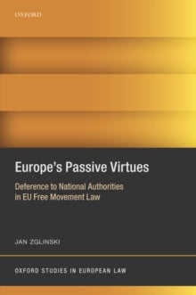 Europe's Passive Virtues : Deference to National Authorities in EU Free Movement Law