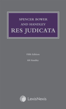 Spencer Bower and Handley: Res Judicata