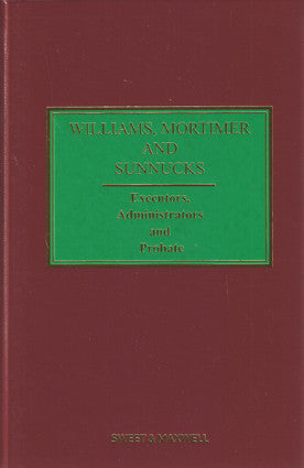 Williams, Mortimer and Sunnucks: Executors, Administrators and Probate 20th ed with 1st Supplement