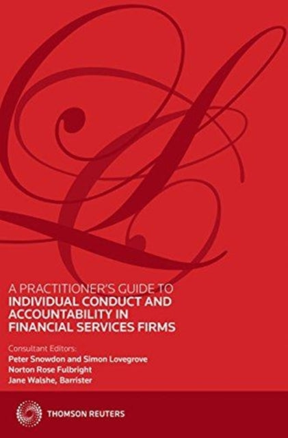Individual Conduct and Accountability : A Practical Guide for Financial Services Firms