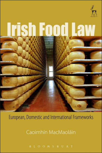 Irish Food Law European, Domestic and International Frameworks