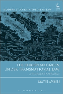 The European Union under Transnational Law : A Pluralist Appraisal