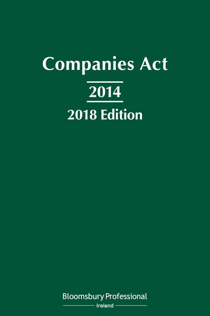 Companies Act 2014: 2018 Edition