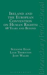 Ireland and the European Convention on Human Rights: 60 Years and Beyond