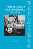 A Practical Guide to Medical Negligence Law