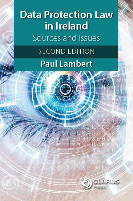 Data Protection Law in Ireland: Sources and Issues, 2ndEdition