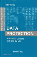 Data Protection: A Practical Guide to Irish and EU Law