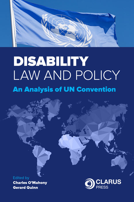Disability Law and Policy: An Analysis of the UN Convention