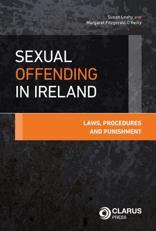 Sexual Offending in Ireland Laws, Procedures and Punishment