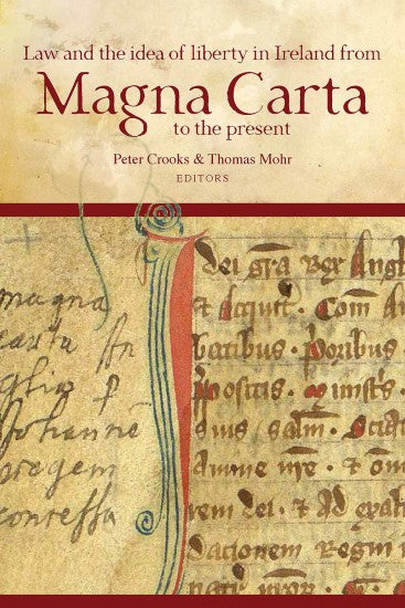 Law and the idea of liberty in Ireland from Magna Carta to the present