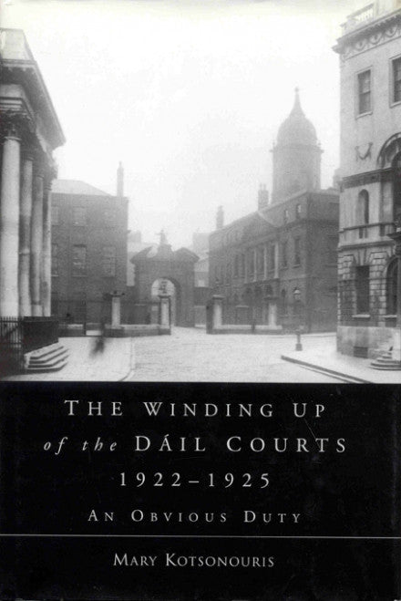 The Winding Up of the Dail Courts, 1922-1925: An obvious duty