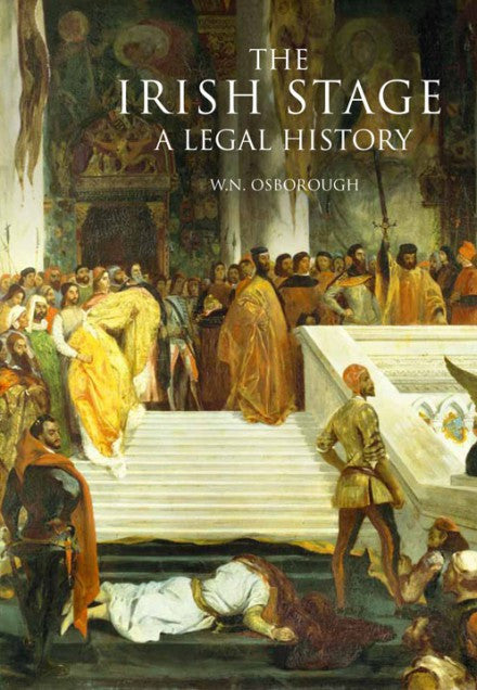 The Irish Stage, A Legal History