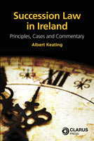 Succession Law in Ireland: Principles, Cases and Commentary