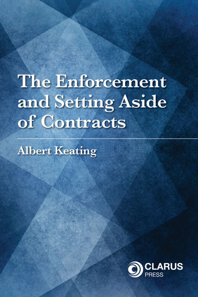 The Enforcement and Setting Aside of Contracts