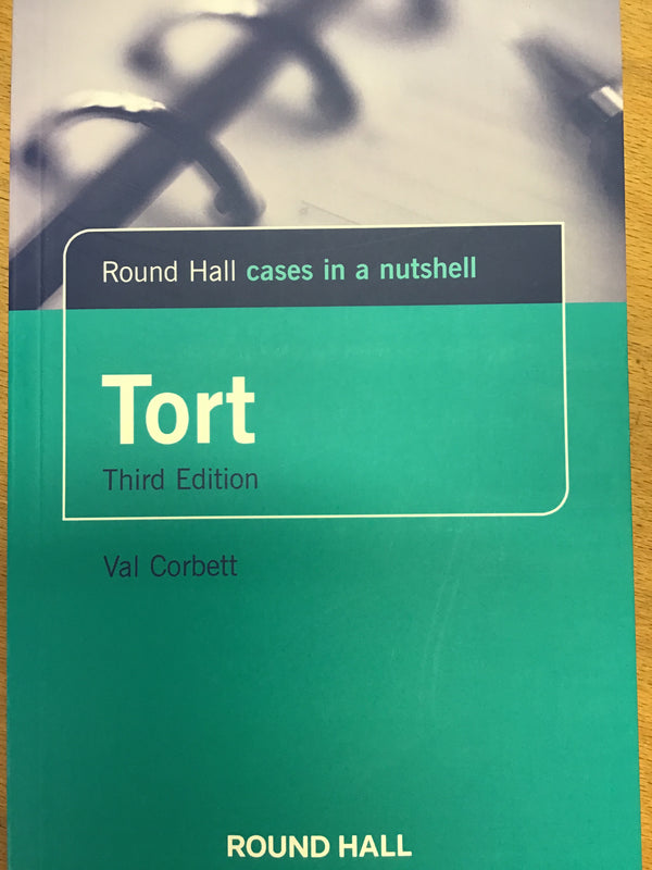 Tort 3rd Edition - cases in a nutshell