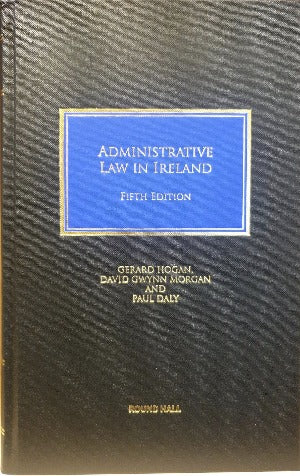 Administrative Law in Ireland - FIFTH Edition