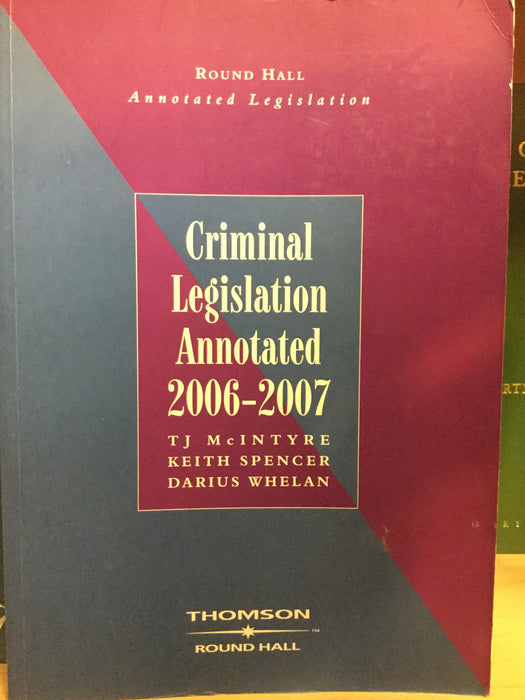 Criminal Legislation Annotated 2006-2007