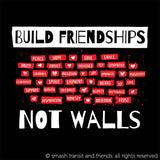 Build Friendships Not Walls T-shirt