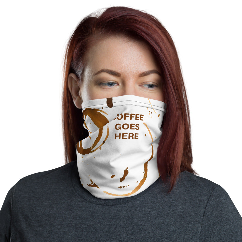 Coffee Goes Here Gaiter (Face Mask)