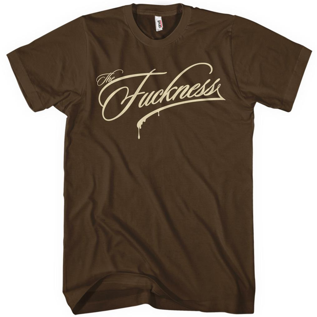 The Fuckness T-shirt