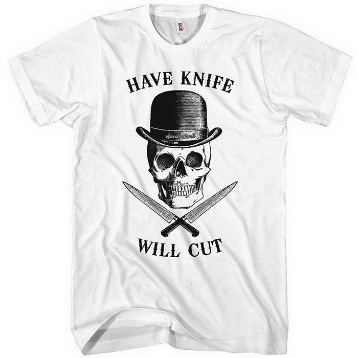 Have Knife Will Cut T-shirt