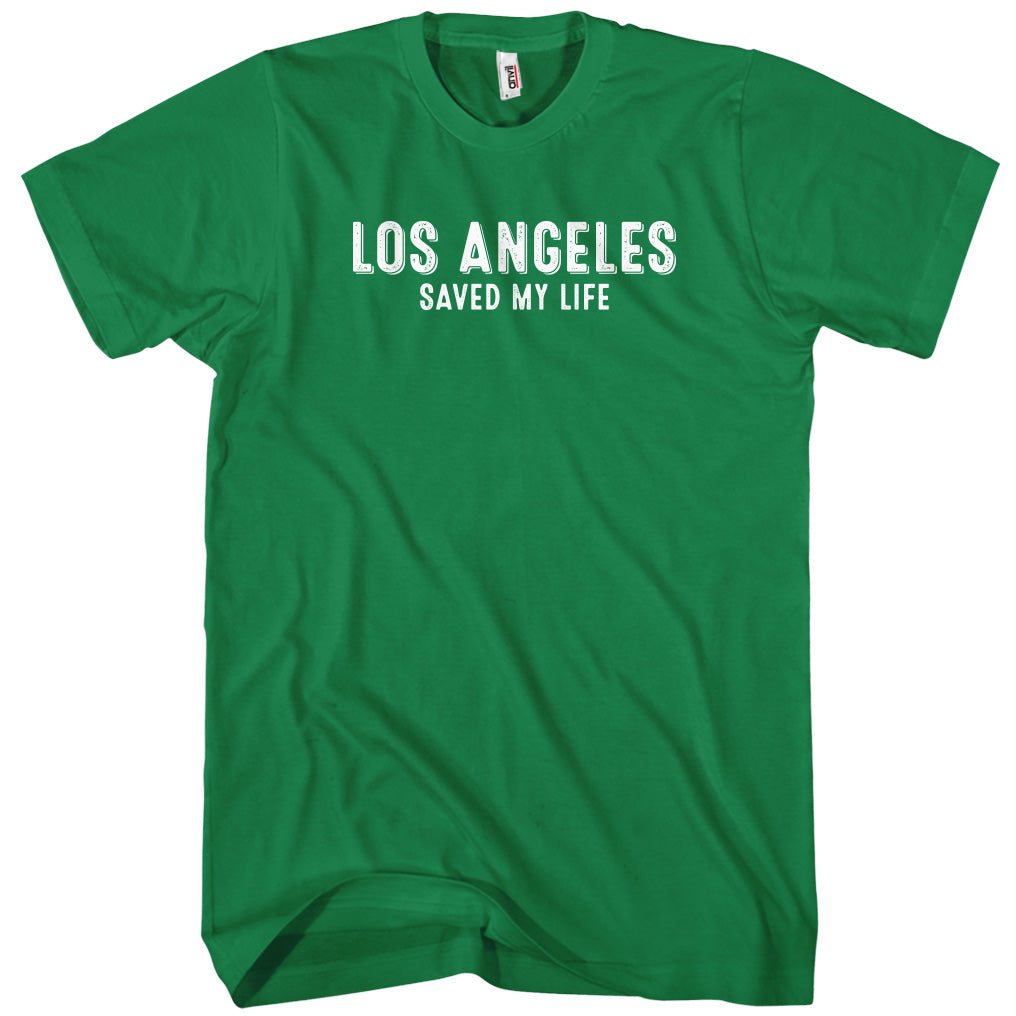 Los Angeles Saved My Life T-shirt