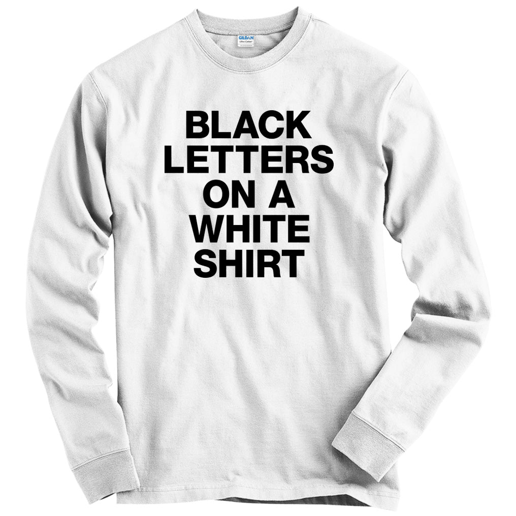 Black Letters On A White Shirt T-shirt