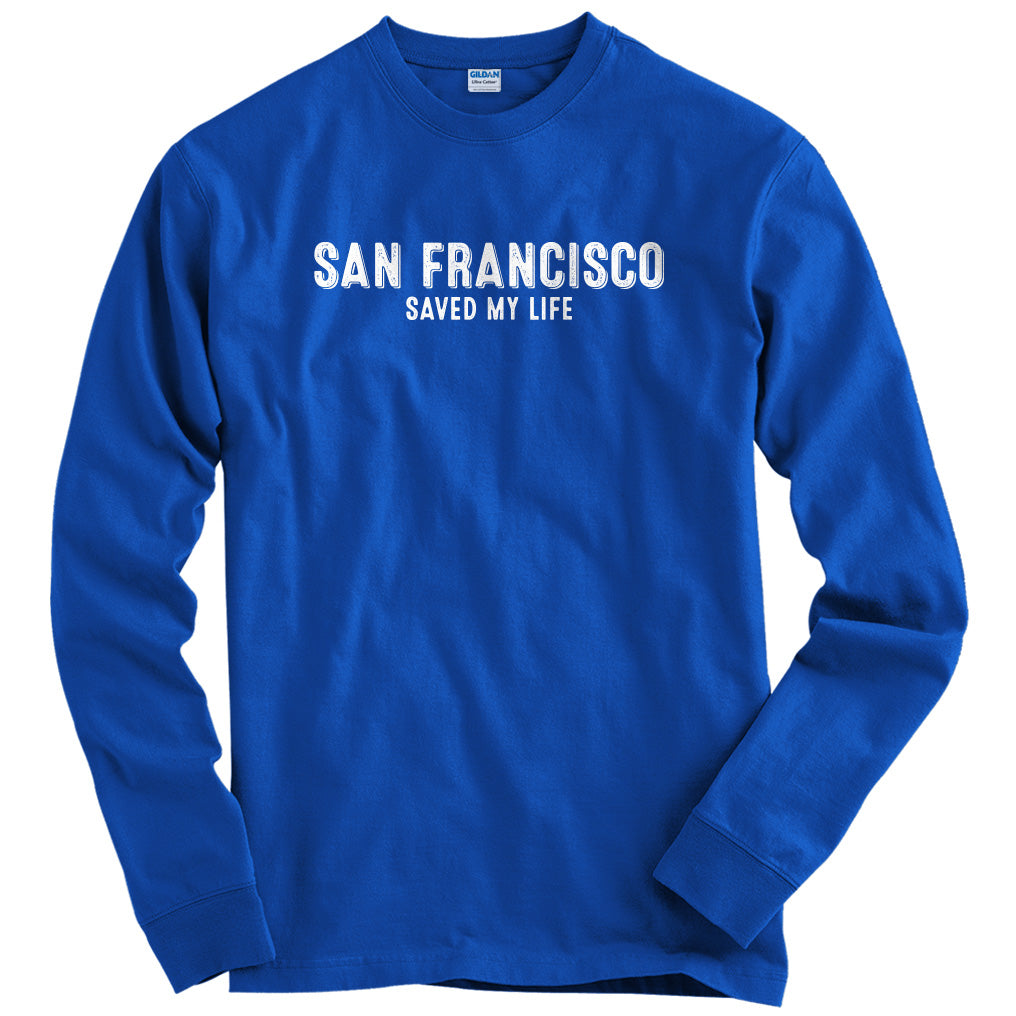 San Francisco Saved My Life T-shirt