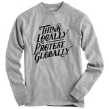 Think Locally Protest Globally T-shirt
