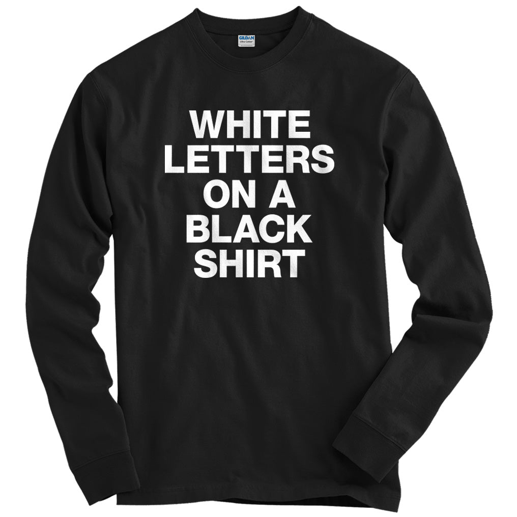 White Letters On A Black Shirt T-shirt