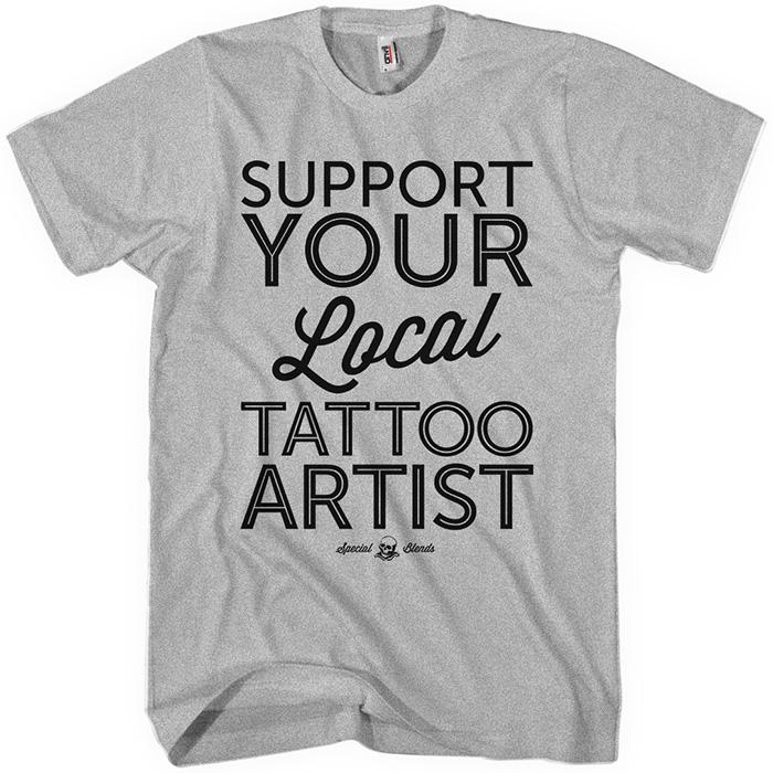 Support Your Local Tattoo Artist T-shirt