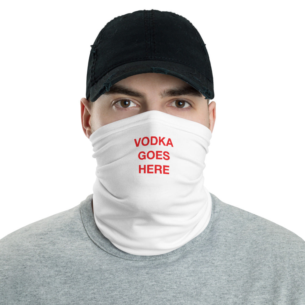 Vodka Goes Here Gaiter (Face Mask)