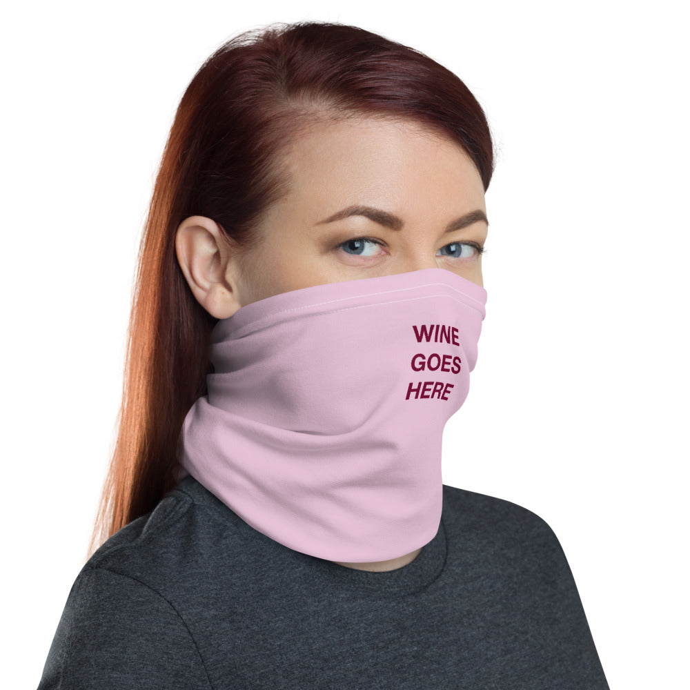 Wine Goes Here Gaiter (Face Mask)