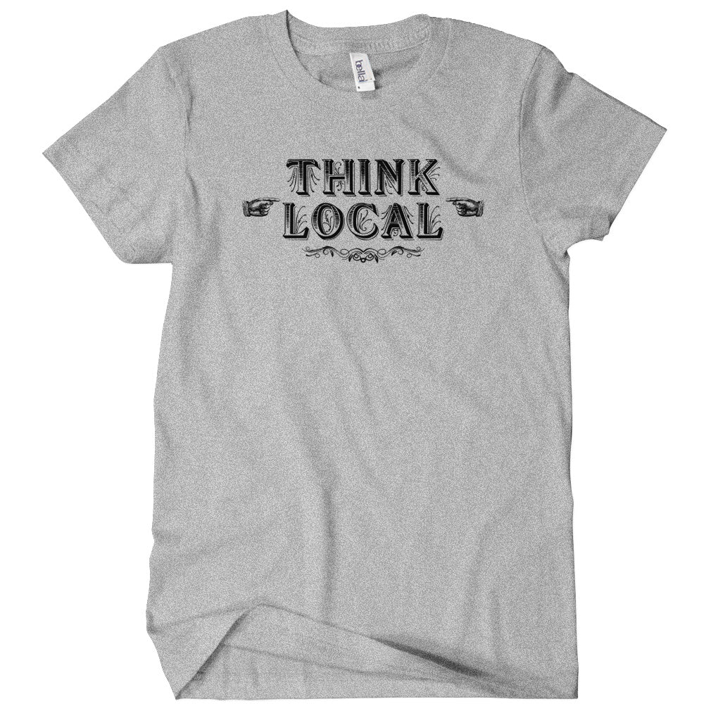Think Local T-shirt