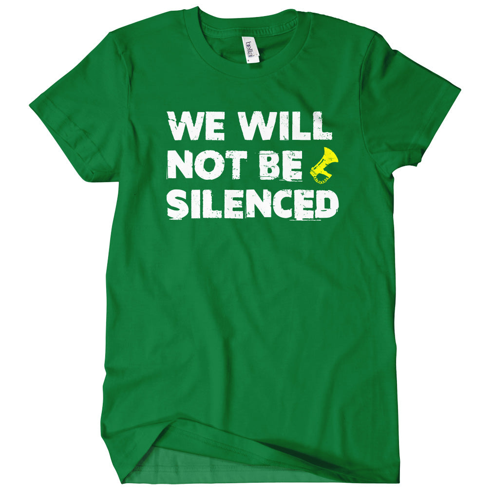 We Will Not Be Silenced T-shirt