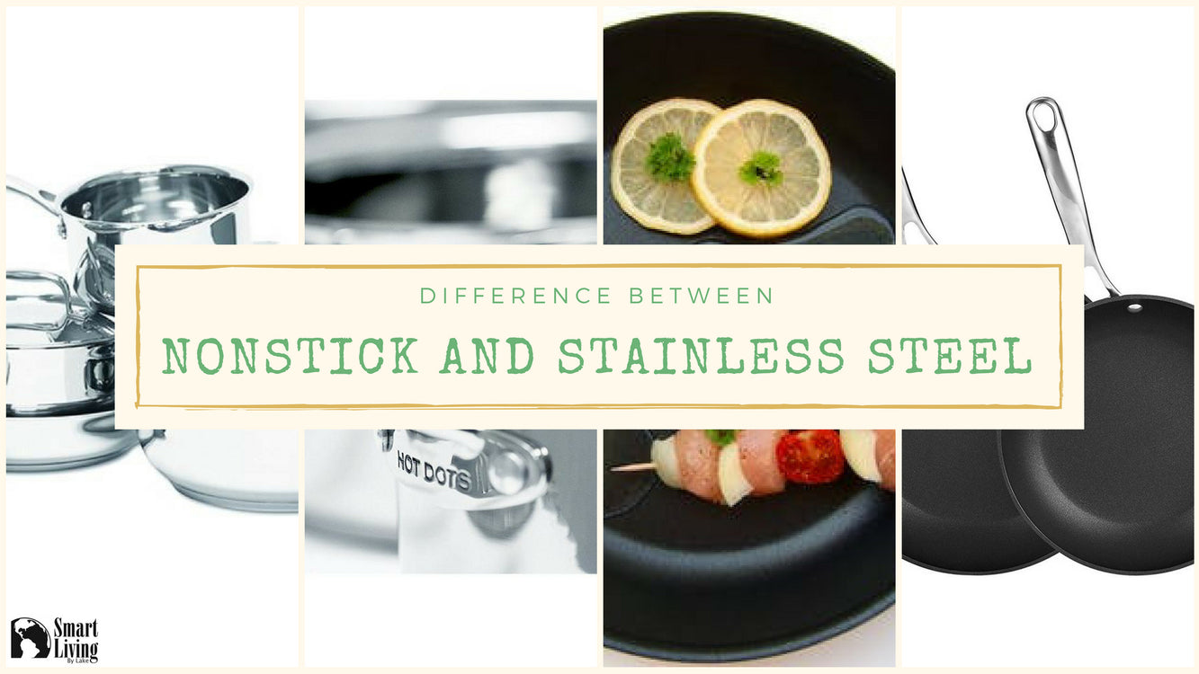 Difference Between Nonstick and Stainless Steel