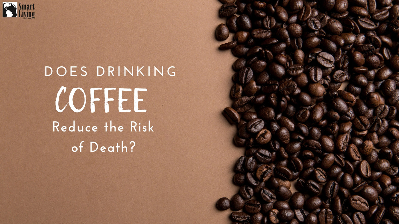 Does Drinking Coffee Reduces the Risk of Death?