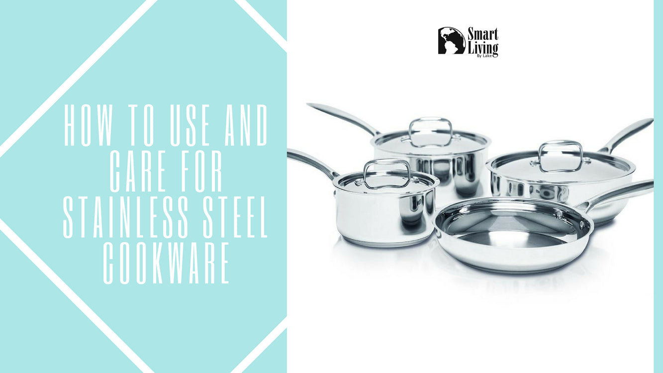 How to Use and Care for Stainless Steel Cookware