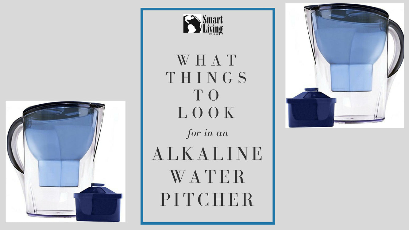 What Things to Look For in an Alkaline Water Pitcher