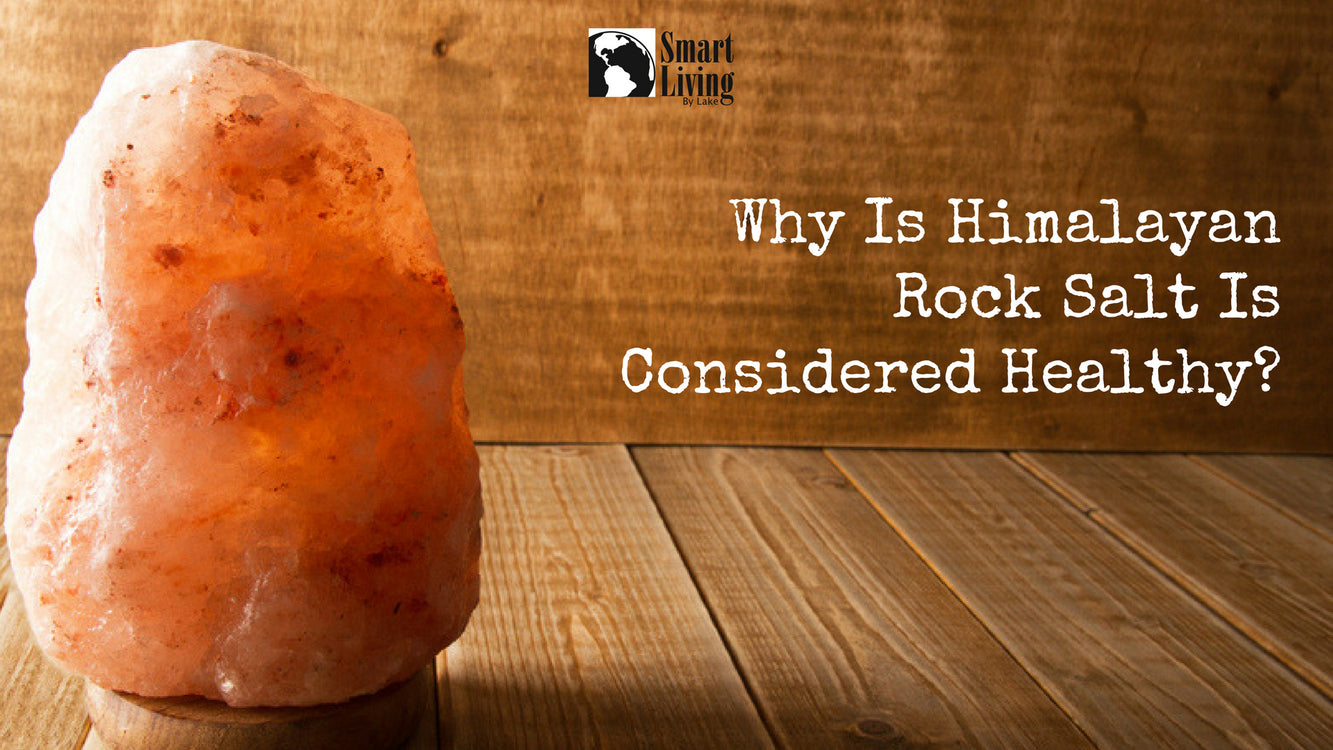 Why Is Himalayan Rock Salt Is Considered Healthy?