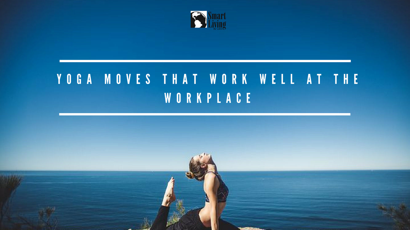 Yoga Moves That Work Well At the Workplace