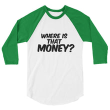 Where Is That Money? 3/4 sleeve classic baseball shirt