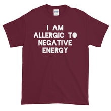 I AM ALLERGIC TO NEGATIVE ENERGY Short sleeve t-shirt