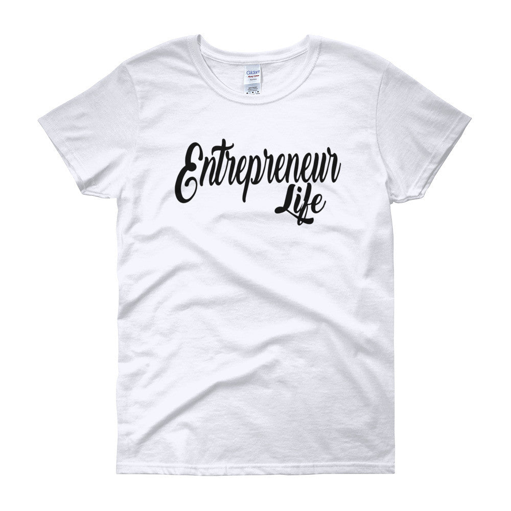 Entrepreneur Life Women's short sleeve t-shirt