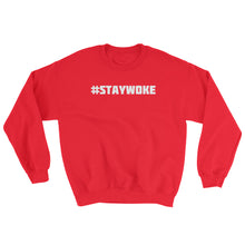 #STAYWOKE Sweatshirt