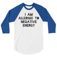 I AM ALLERGIC TO NEGATIVE ENERGY 3/4 sleeve classic baseball shirt